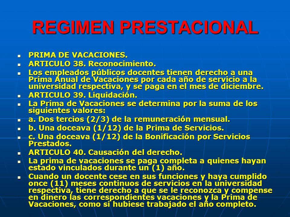 REGIMEN PRESTACIONAL PRIMA DE VACACIONES. ARTICULO 38. Reconocimiento.