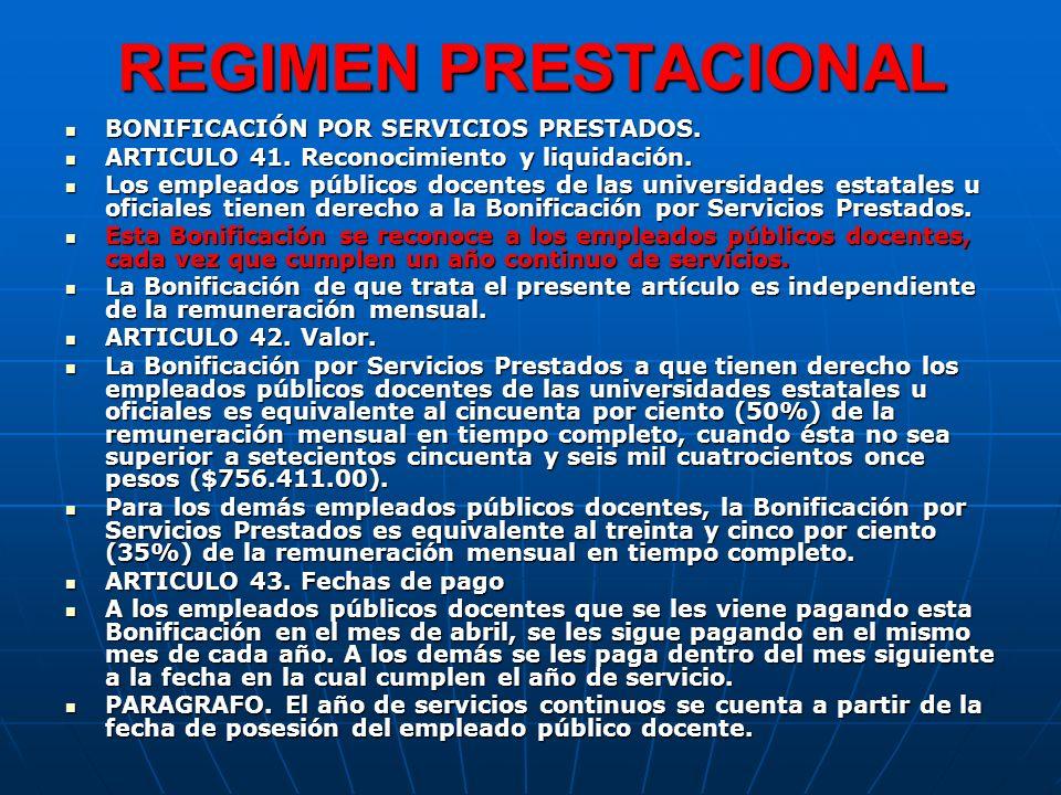 REGIMEN PRESTACIONAL BONIFICACIÓN POR SERVICIOS PRESTADOS.