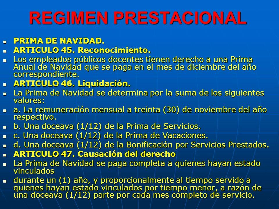 REGIMEN PRESTACIONAL PRIMA DE NAVIDAD. ARTICULO 45. Reconocimiento.