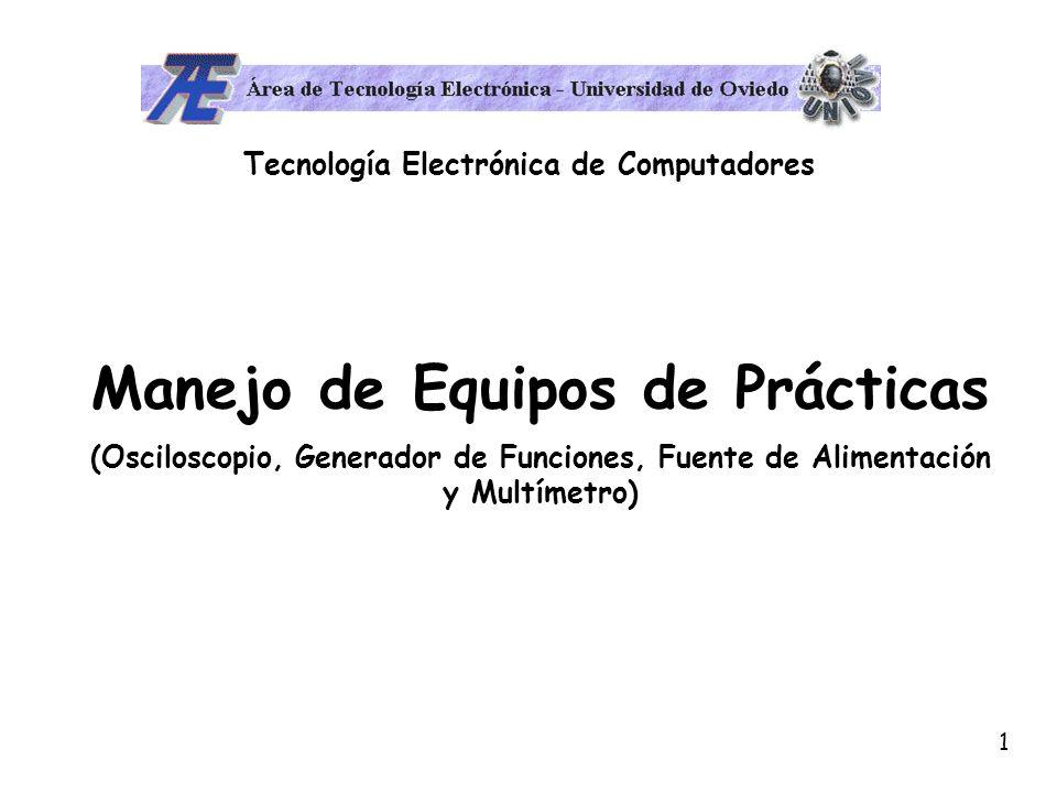 Tecnología Electrónica de Computadores Manejo de Equipos de Prácticas