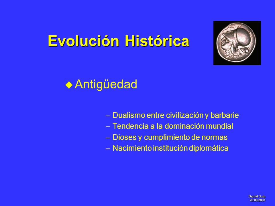 Evolución Histórica Antigüedad Dualismo entre civilización y barbarie