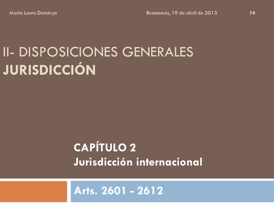 II- Disposiciones Generales Jurisdicción