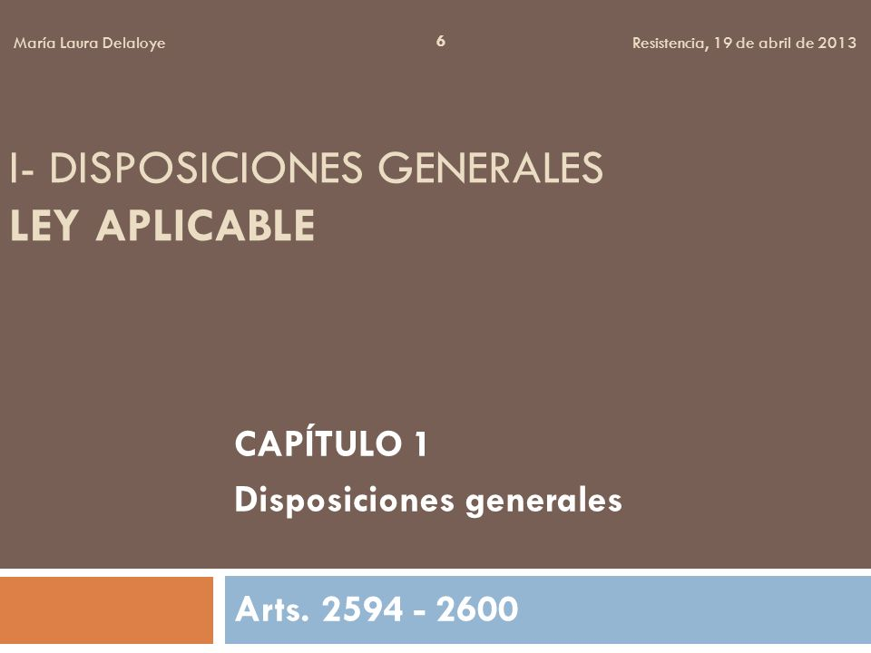 I- Disposiciones Generales Ley Aplicable