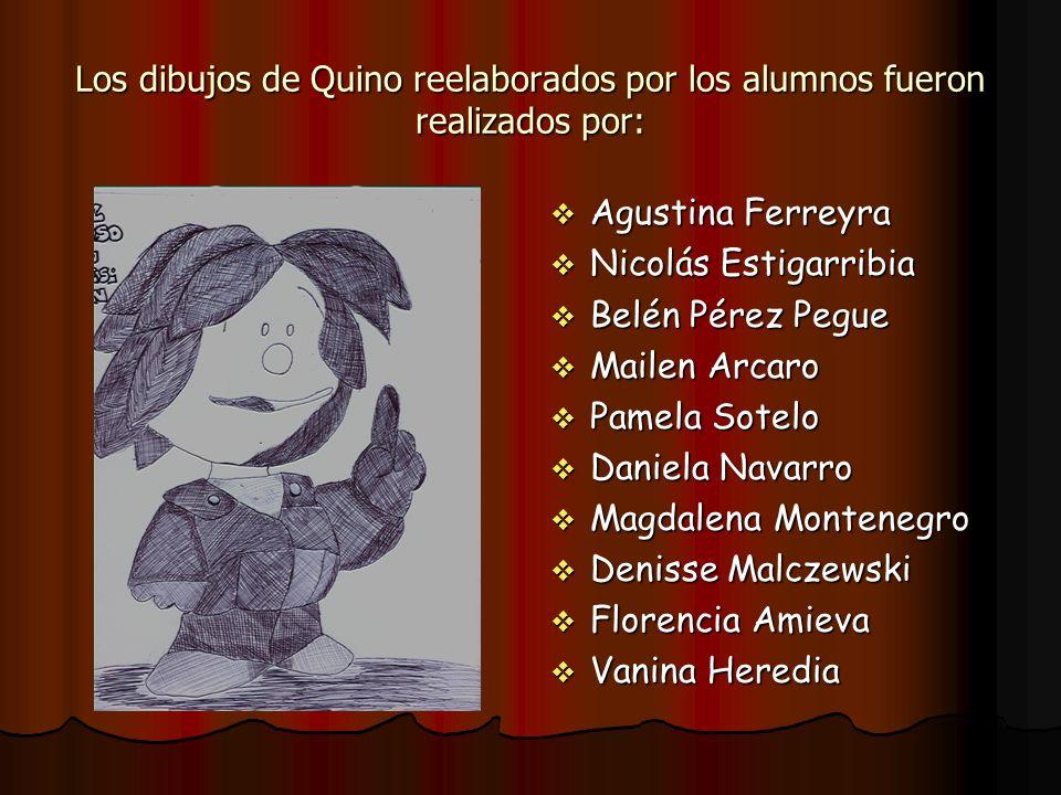 Los dibujos de Quino reelaborados por los alumnos fueron realizados por: