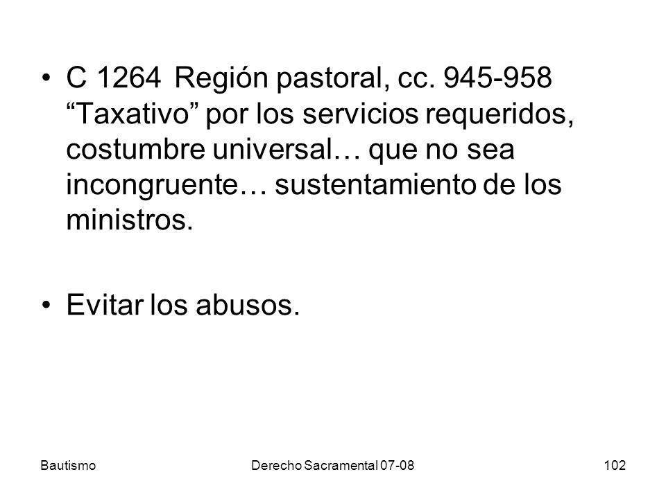 C 1264 Región pastoral, cc. 945-958 Taxativo por los servicios requeridos, costumbre universal… que no sea incongruente… sustentamiento de los ministros.