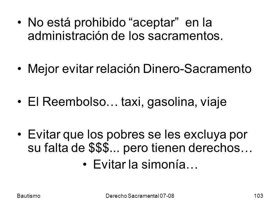 No está prohibido aceptar en la administración de los sacramentos.