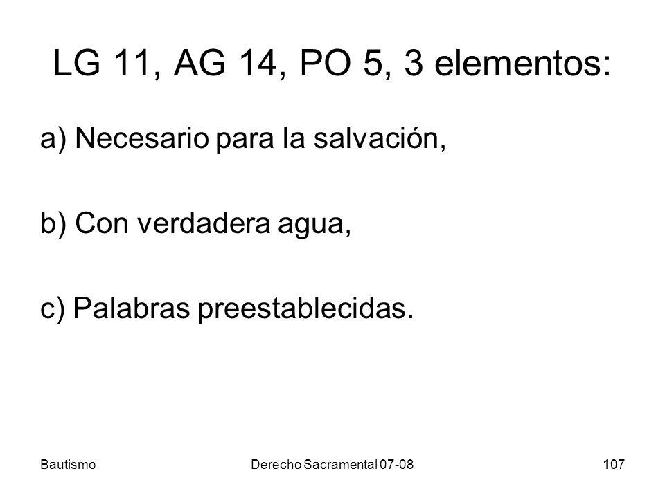 LG 11, AG 14, PO 5, 3 elementos: a) Necesario para la salvación,