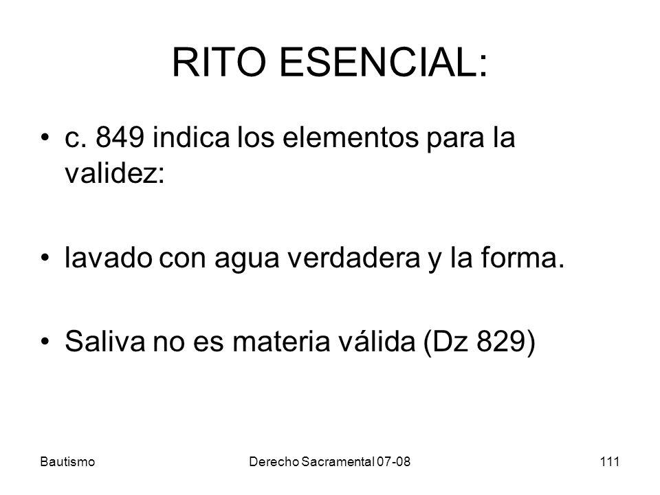 RITO ESENCIAL: c. 849 indica los elementos para la validez: