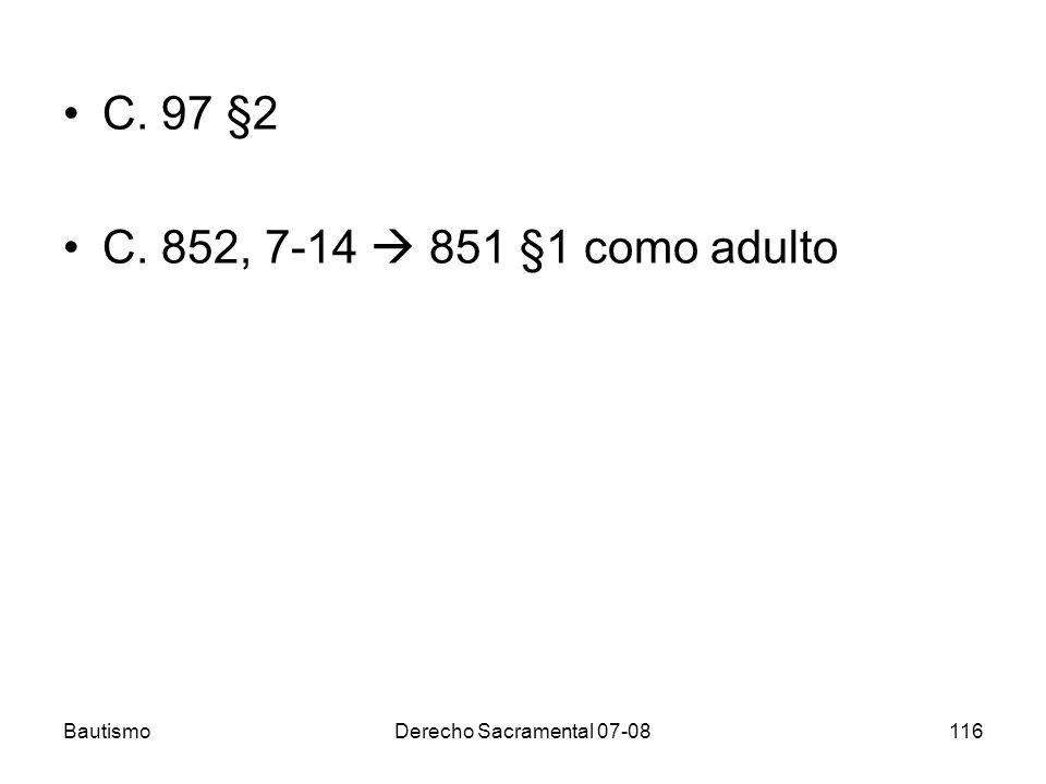C. 97 §2 C. 852, 7-14  851 §1 como adulto Bautismo