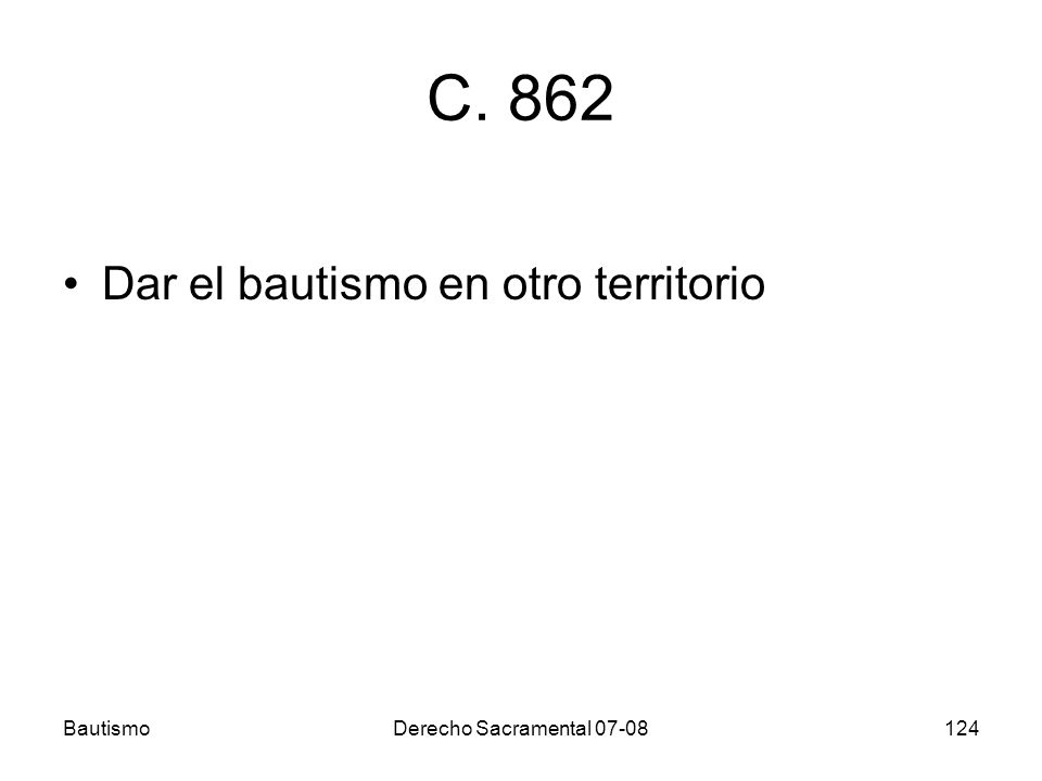 C. 862 Dar el bautismo en otro territorio Bautismo