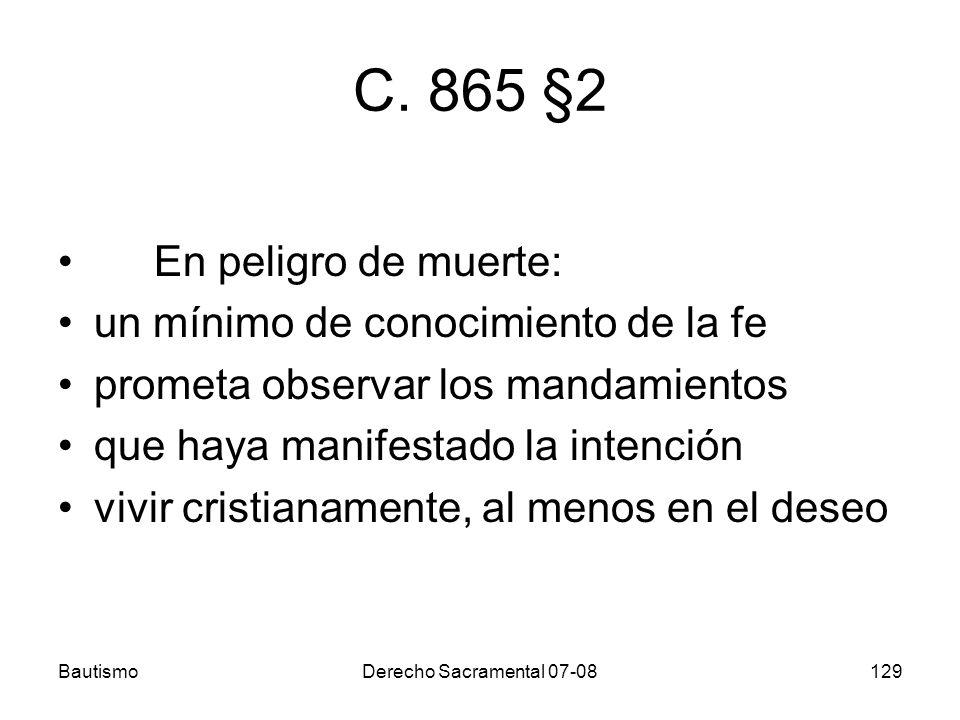 C. 865 §2 En peligro de muerte: un mínimo de conocimiento de la fe