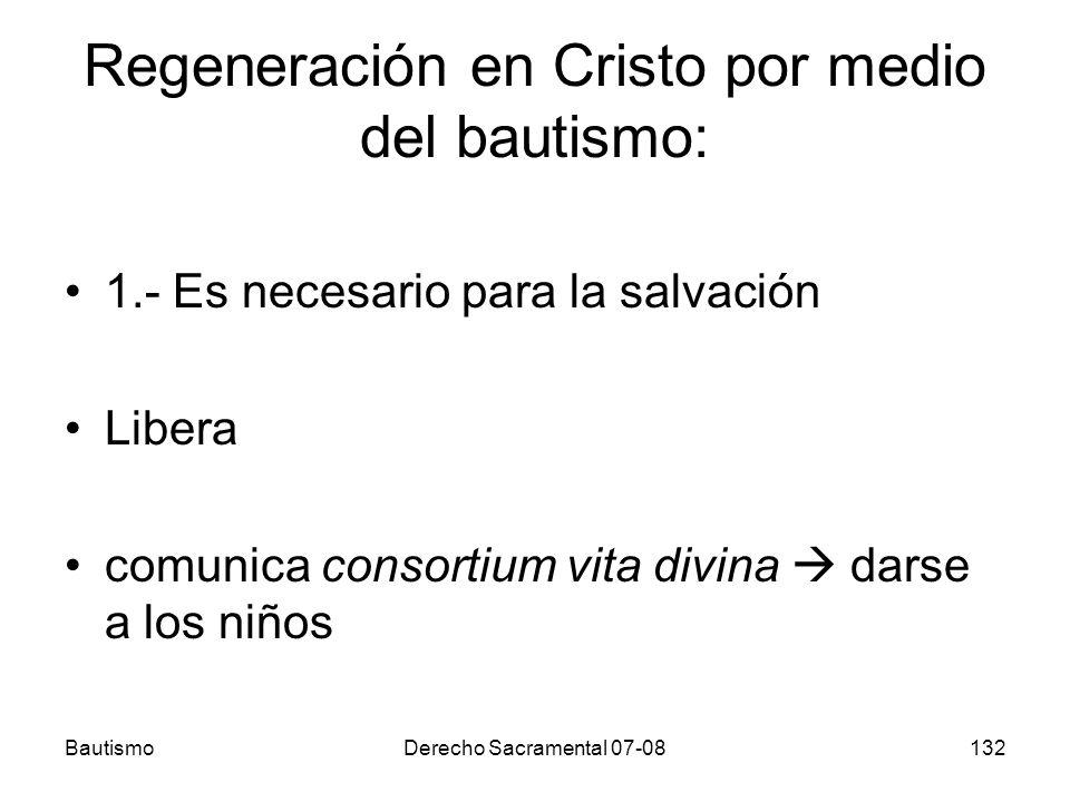 Regeneración en Cristo por medio del bautismo: