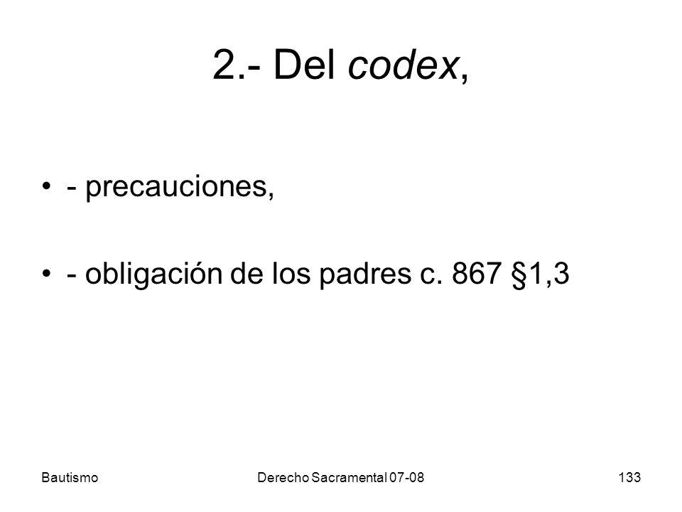 2.- Del codex, - precauciones, - obligación de los padres c. 867 §1,3