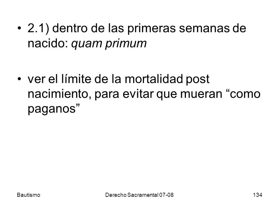 2.1) dentro de las primeras semanas de nacido: quam primum