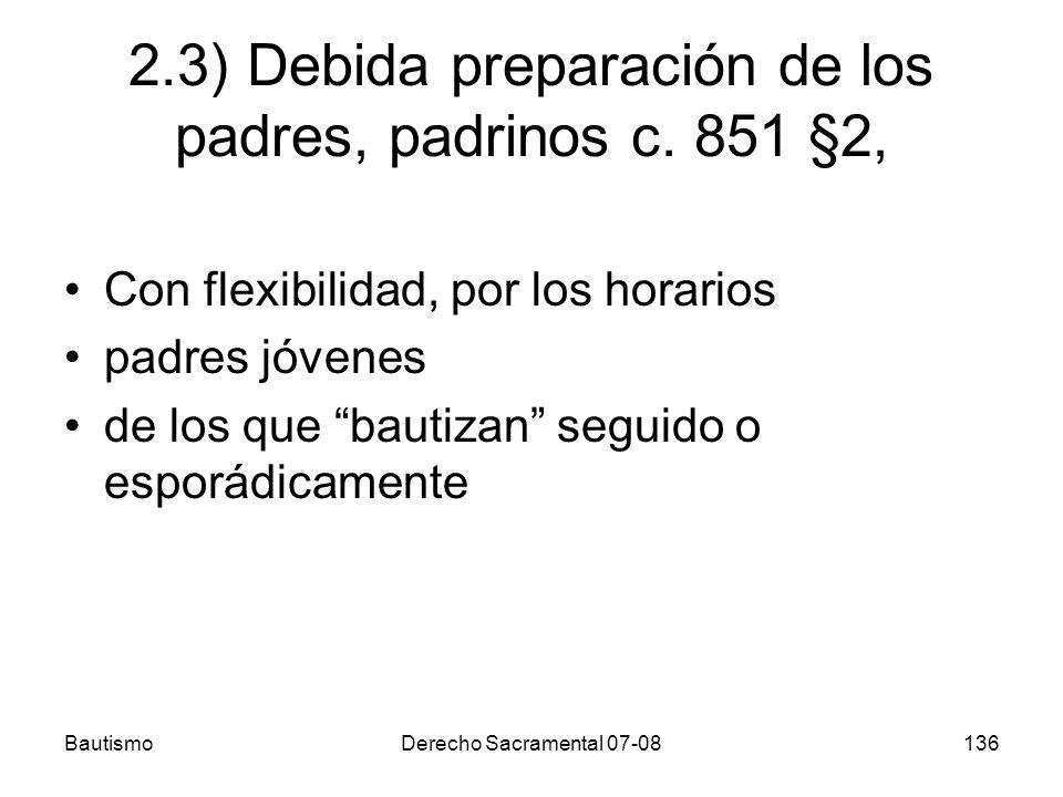 2.3) Debida preparación de los padres, padrinos c. 851 §2,