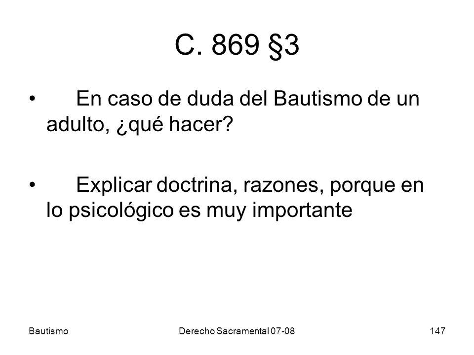 C. 869 §3 En caso de duda del Bautismo de un adulto, ¿qué hacer