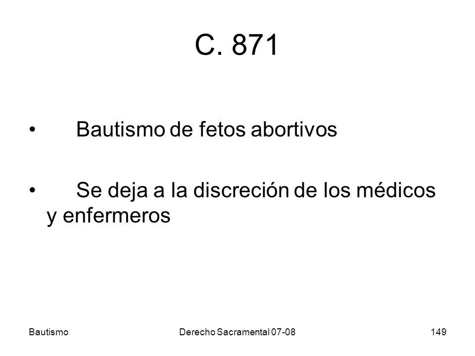 C. 871 Bautismo de fetos abortivos