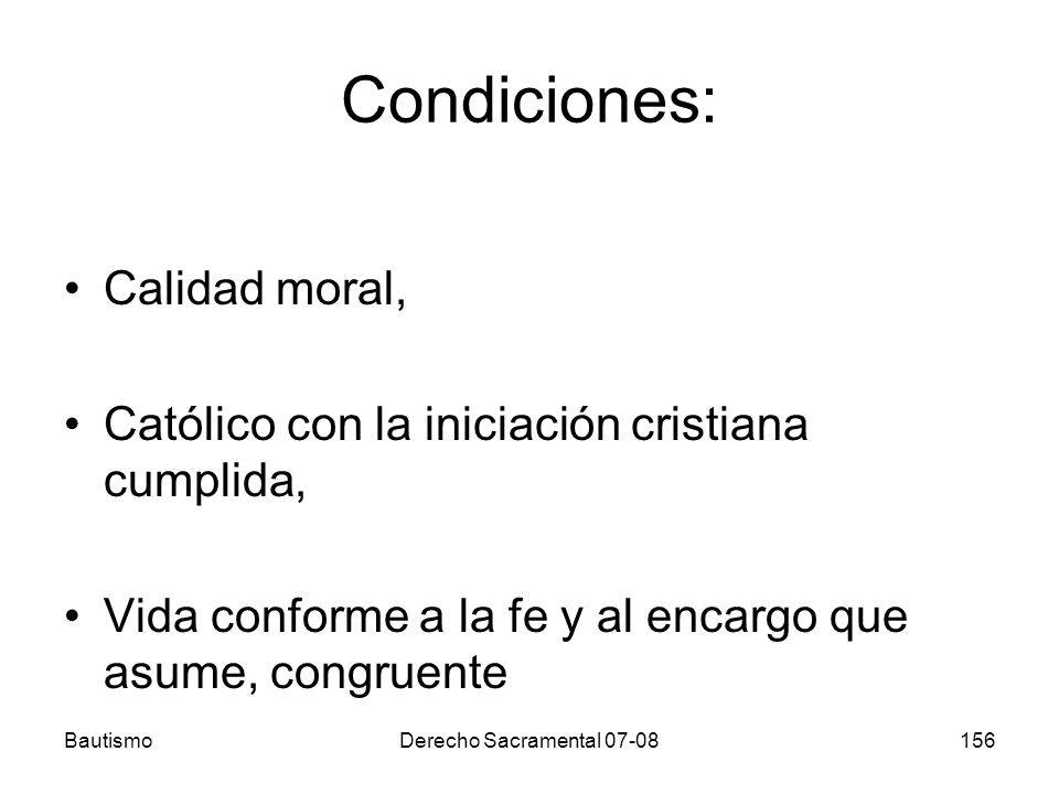 Condiciones: Calidad moral,