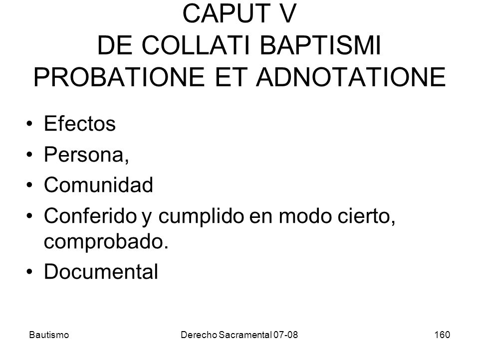 CAPUT V DE COLLATI BAPTISMI PROBATIONE ET ADNOTATIONE