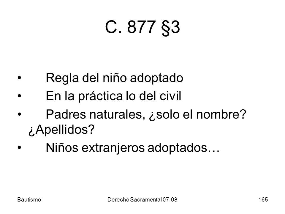 C. 877 §3 Regla del niño adoptado En la práctica lo del civil