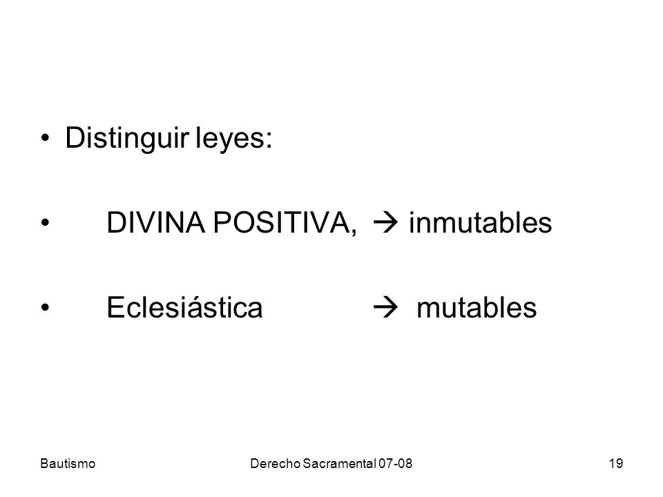 DIVINA POSITIVA,  inmutables Eclesiástica  mutables