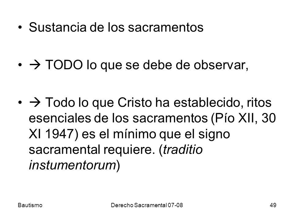 Sustancia de los sacramentos  TODO lo que se debe de observar,