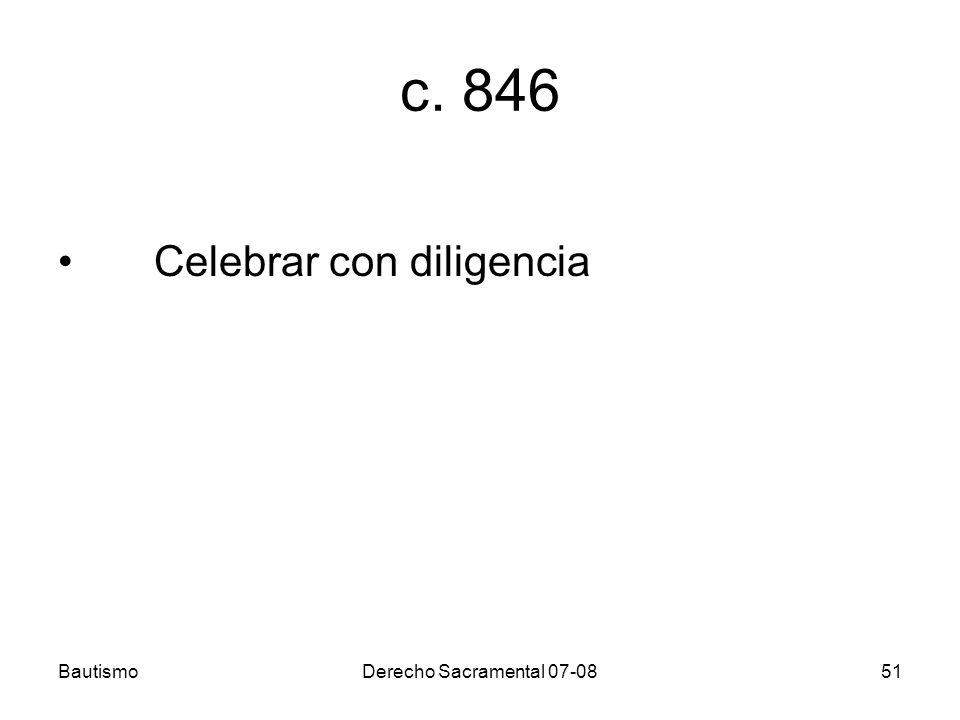 c. 846 Celebrar con diligencia Bautismo Derecho Sacramental 07-08