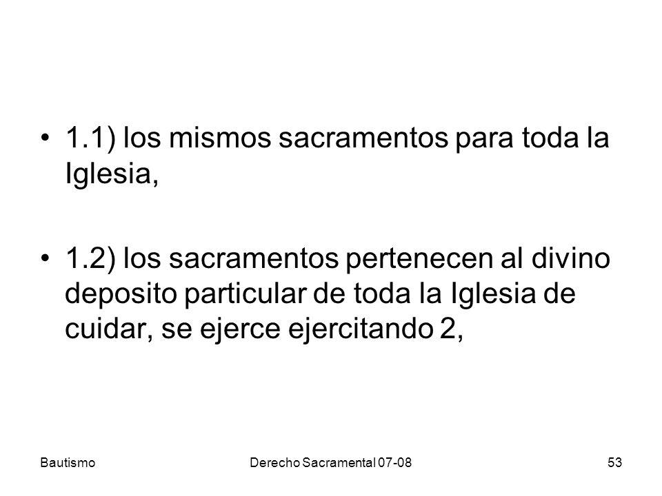 1.1) los mismos sacramentos para toda la Iglesia,