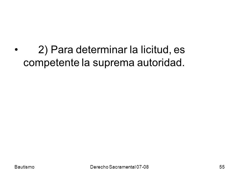 2) Para determinar la licitud, es competente la suprema autoridad.