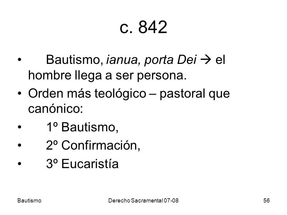 c. 842 Bautismo, ianua, porta Dei  el hombre llega a ser persona.