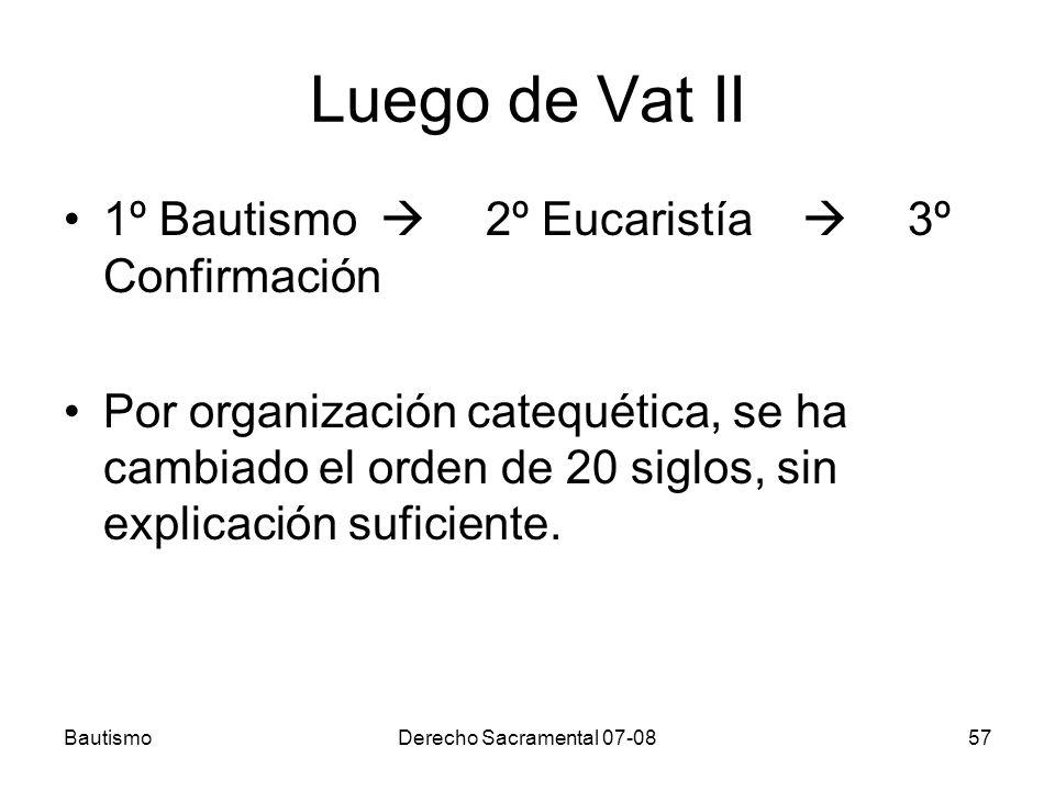 Luego de Vat II 1º Bautismo  2º Eucaristía  3º Confirmación