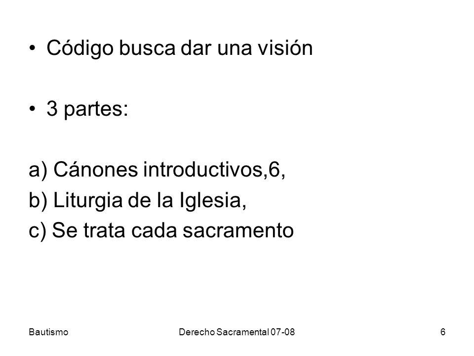 Código busca dar una visión 3 partes: a) Cánones introductivos,6,