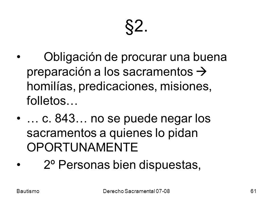 §2. Obligación de procurar una buena preparación a los sacramentos  homilías, predicaciones, misiones, folletos…
