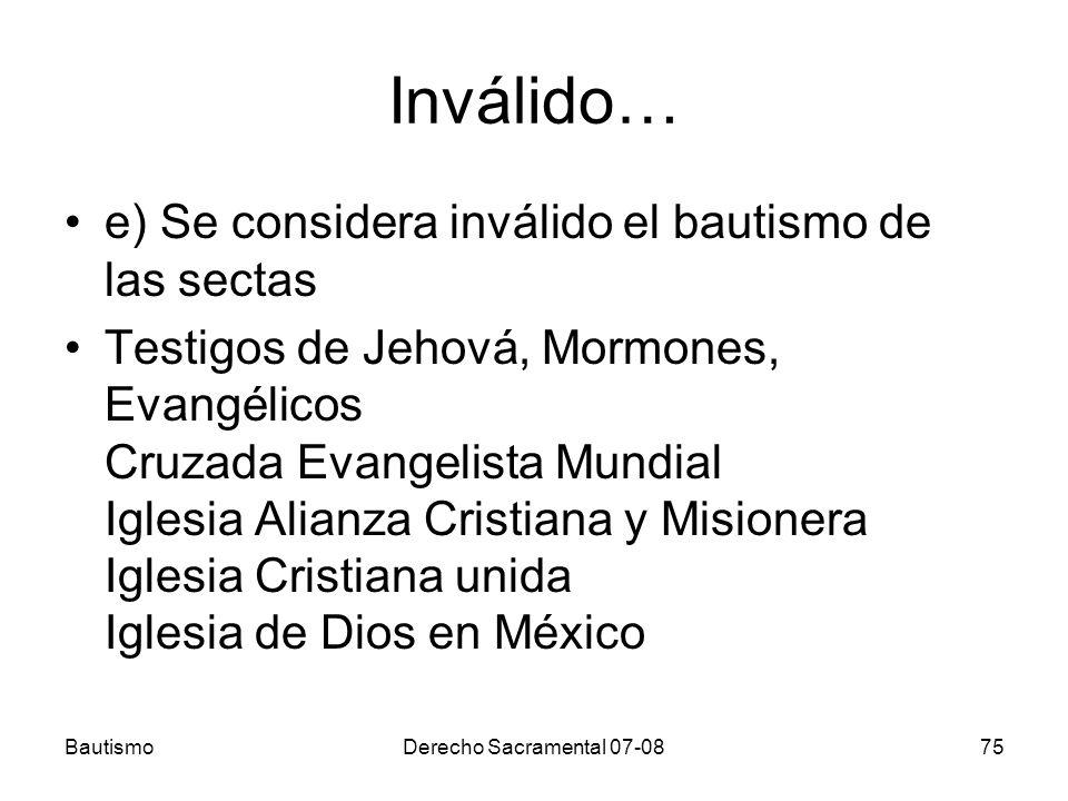 Inválido… e) Se considera inválido el bautismo de las sectas
