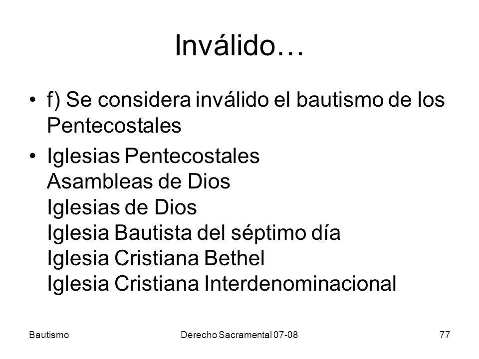Inválido… f) Se considera inválido el bautismo de los Pentecostales