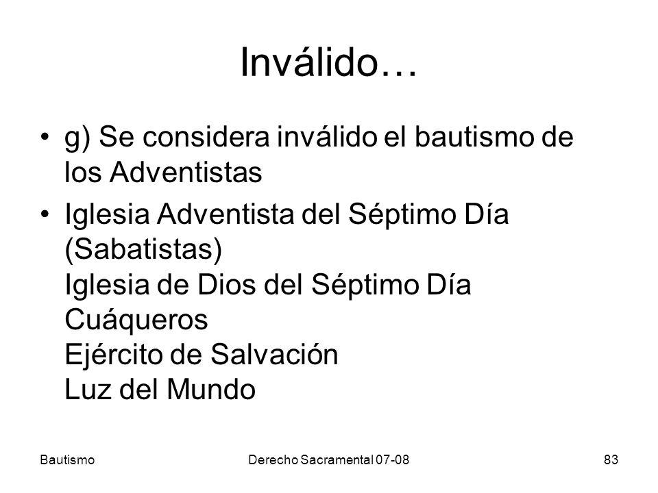 Inválido… g) Se considera inválido el bautismo de los Adventistas