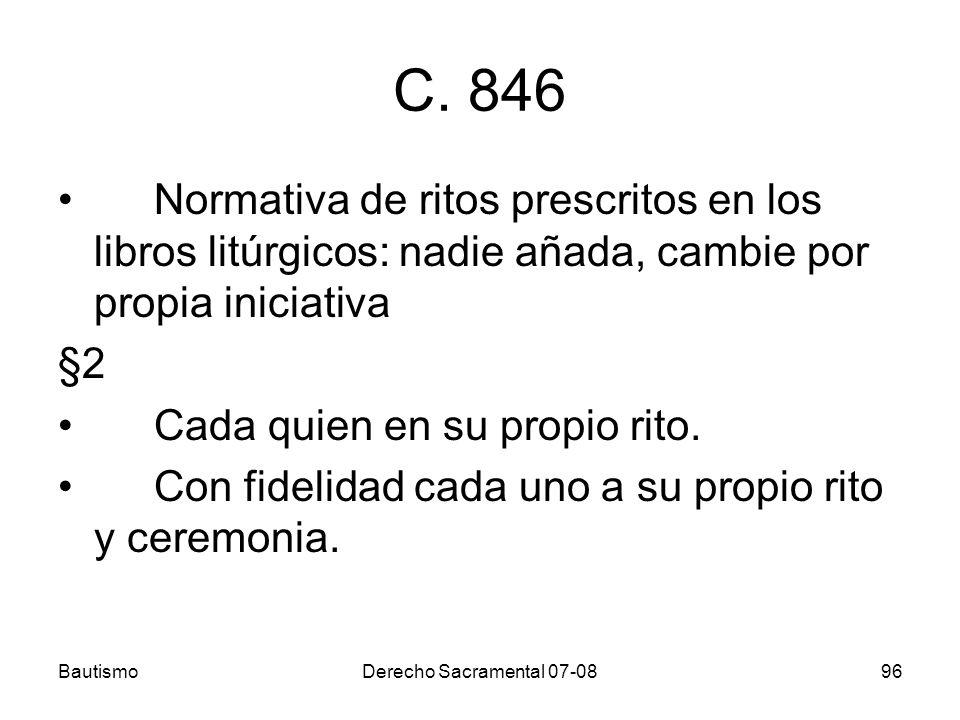 C. 846 Normativa de ritos prescritos en los libros litúrgicos: nadie añada, cambie por propia iniciativa.