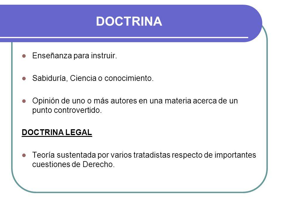 DOCTRINA Enseñanza para instruir. Sabiduría, Ciencia o conocimiento.