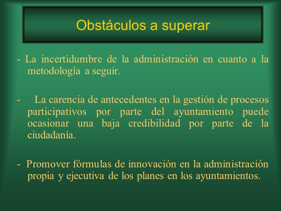 Obstáculos a superar - La incertidumbre de la administración en cuanto a la metodología a seguir.