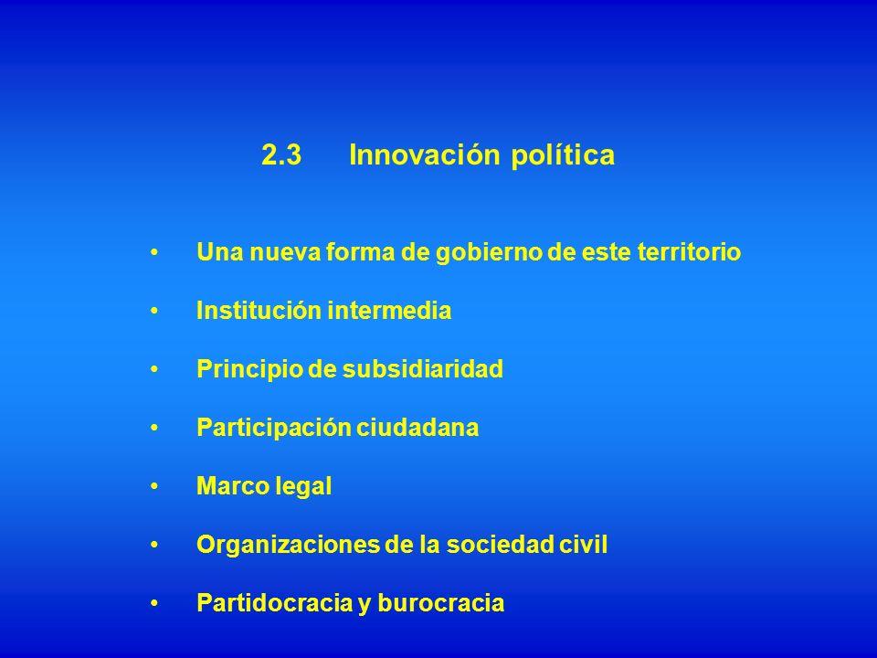 2.3 Innovación política Una nueva forma de gobierno de este territorio
