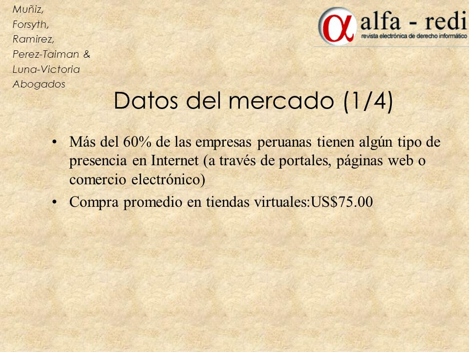 Muñiz, Forsyth, Ramirez, Perez-Taiman & Luna-Victoria. Abogados. Datos del mercado (1/4)