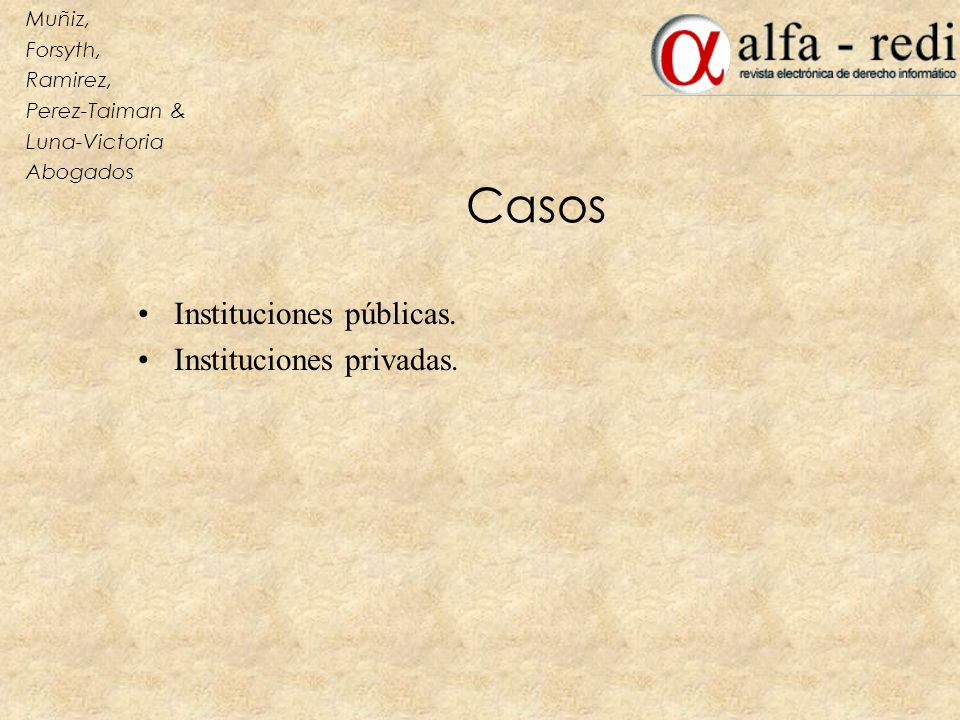 Casos Instituciones públicas. Instituciones privadas. Muñiz, Forsyth,