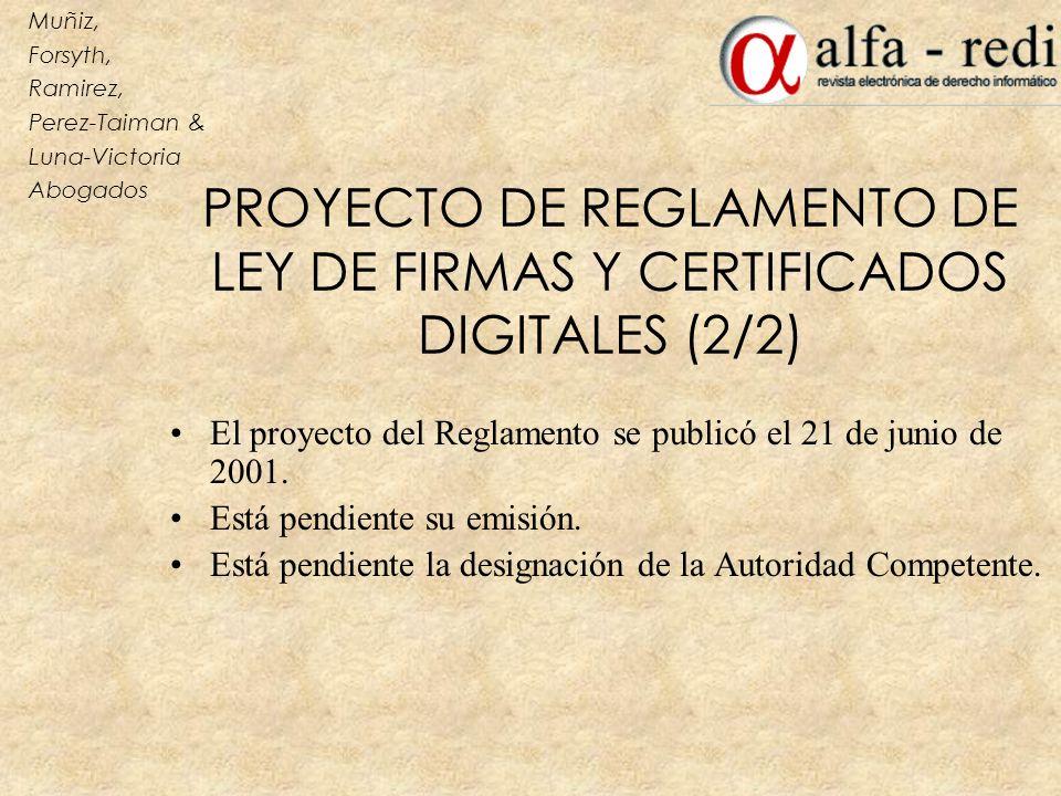 PROYECTO DE REGLAMENTO DE LEY DE FIRMAS Y CERTIFICADOS DIGITALES (2/2)