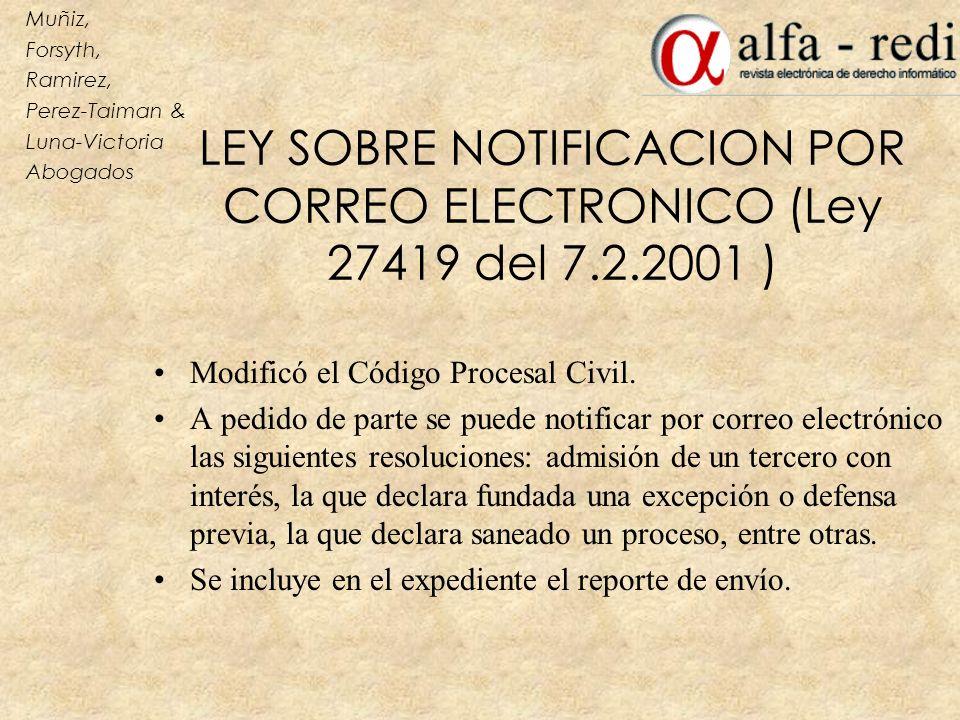 Muñiz, Forsyth, Ramirez, Perez-Taiman & Luna-Victoria. Abogados. LEY SOBRE NOTIFICACION POR CORREO ELECTRONICO (Ley 27419 del 7.2.2001 )