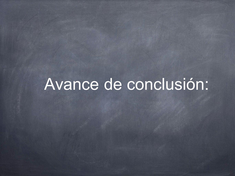 Avance de conclusión:
