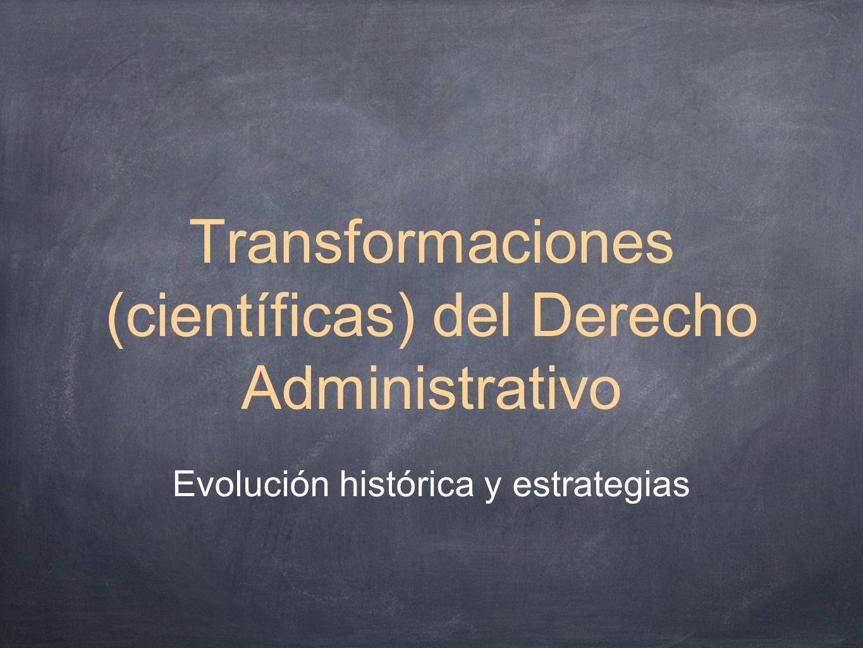 Transformaciones (científicas) del Derecho Administrativo