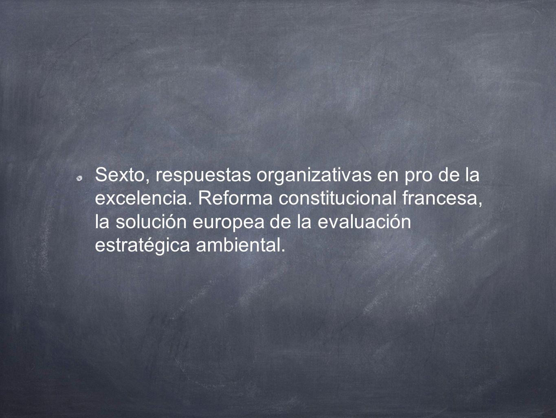 Sexto, respuestas organizativas en pro de la excelencia