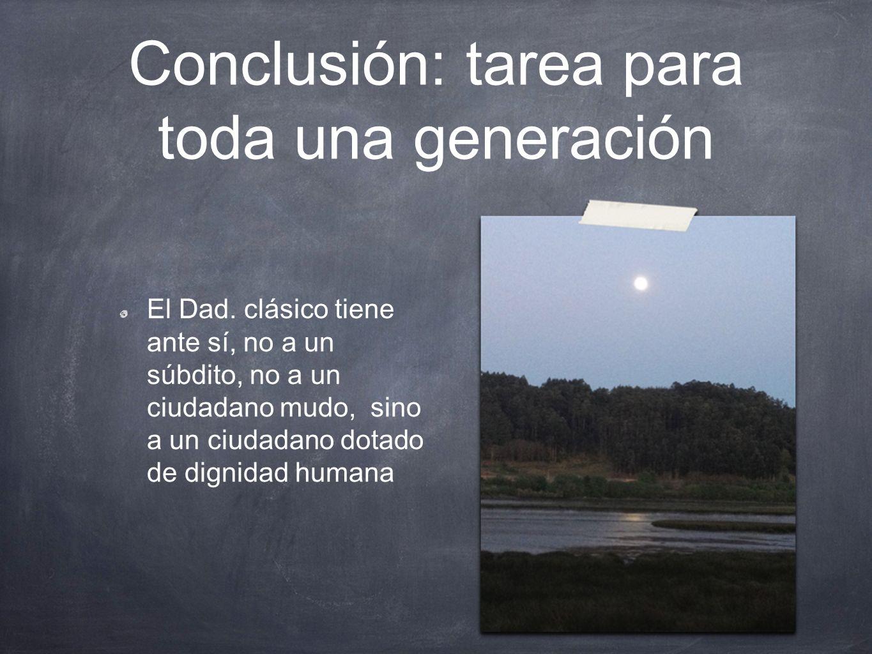 Conclusión: tarea para toda una generación