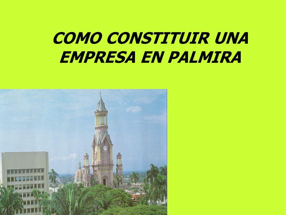 COMO CONSTITUIR UNA EMPRESA EN PALMIRA