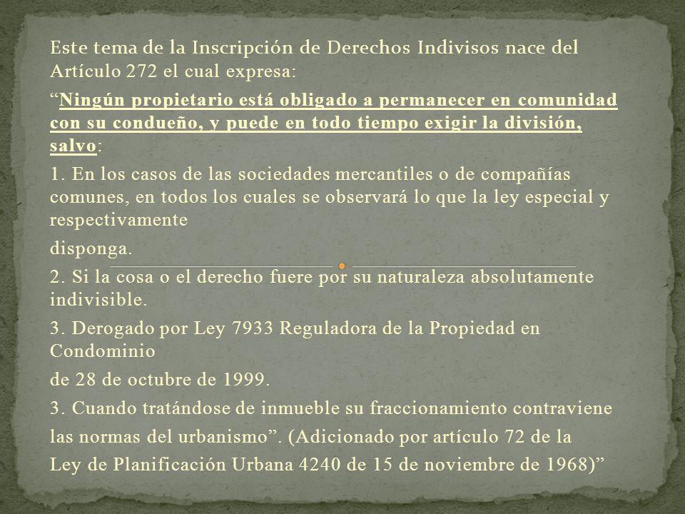 Este tema de la Inscripción de Derechos Indivisos nace del Artículo 272 el cual expresa: